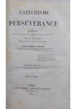 Catechisme perseverance, tome sixieme, 1854 r.