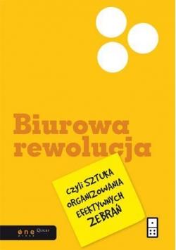 Biurowa rewolucja, czyli sztuka organizowania...
