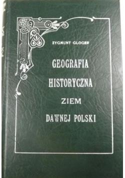 Geografia historyczna ziem dawnej Polski, Reprint z 1900 r.