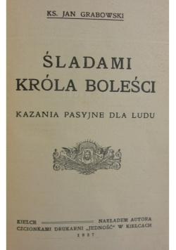 Śladami króla boleści, 1937 r.
