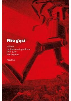 Nie gęsi. Polskie projektowanie graficzne...