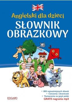 Angielski dla dzieci. Słownik obrazkowy w.2017