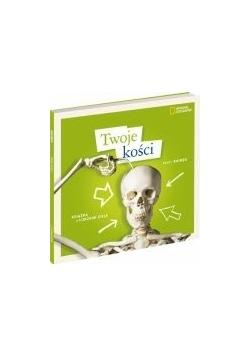 Twoje kości. Książka o ludzkim ciele
