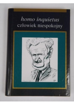 Homo inquietus. Człowiek niespokojny
