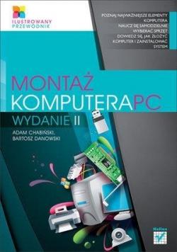 Montaż komputera PC. Ilustrowany przewodnik w.II