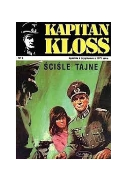 Kapitan Kloss. Ściśle tajne. Nr 5