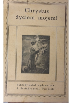 Chrystus życiem mojem !,1929r.