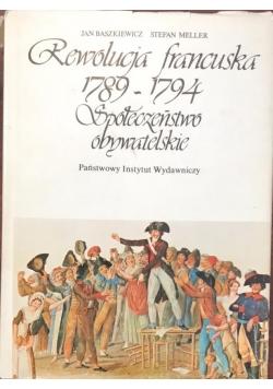 Rewolucja francuska 1789 - 1794 społeczeństwo obywatelskie