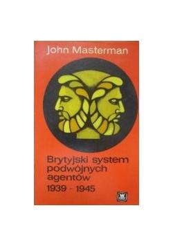 Brytyjski system podwójnych agentów 1939-1945
