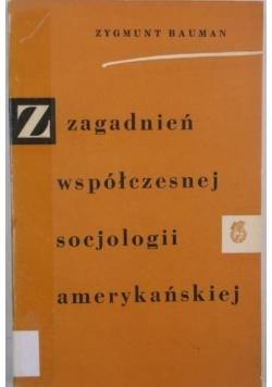 Z zagadnień współczesnej socjologii amerykańskiej
