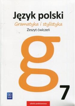 Gramatyka i stylistyka Język polski 7 Zeszyt ćwiczeń