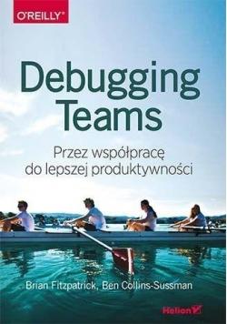 Debugging Teams. Przez współpracę do lepszej...