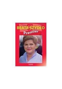 Beata Szydło. Premier