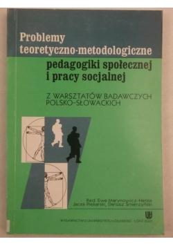 Problemy teoretyczno-metodologiczne pedagogiki społecznej i pracy socjalnej