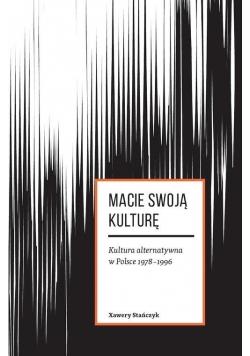 Macie swoją kulturę. Kultura arternatywna w Polsce