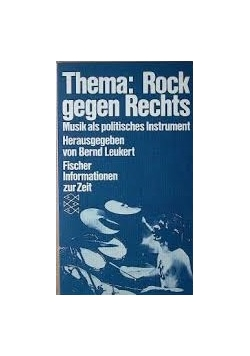 Thema Rock gegen Rechts: Musik als polit. Instrument