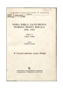Nowa księga rachunkowa Starego Miasta Elbląga 1404-1414, część 1