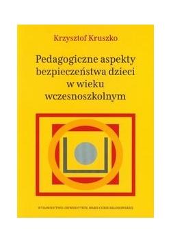 Pedagogiczne aspekty bezpieczeństwa dzieci w wieku wczesnoszkolnym