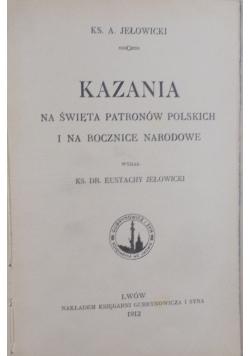 Kazania na święta Patronów Polskich i na rocznice Narodowe, 1912 r.