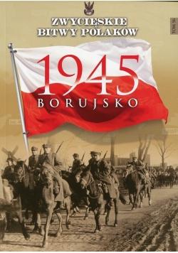 Zwycięskie bitwy Polaków Tom 56 Borujsko 1945