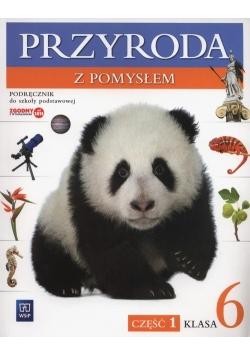 Przyroda z pomysłem 6 Podręcznik Część 1