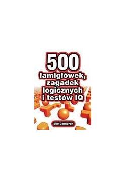 500 łamigłówek, zagadek logicznych i testów IQ