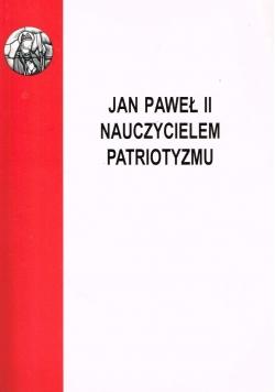 Jan Paweł II nauczycielem patriotyzmu