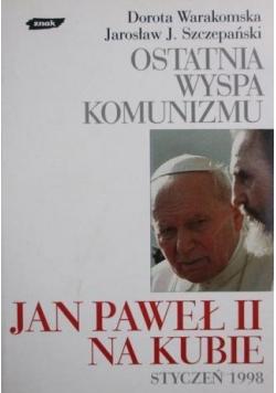 Ostatnia wyspa komunizmu. Jan Paweł II na Kubie