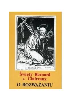 Święty Bernard z Clairvaux. O rozważaniu