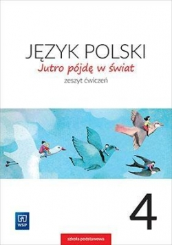 J.Polski SP 4 Jutro pójdę w świat ćw. WSiP