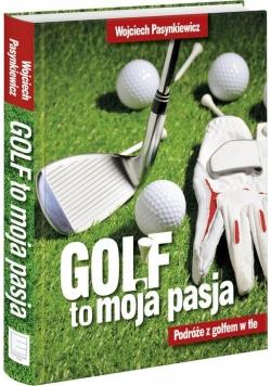 Golf moja pasja Podróże z golfem w tle