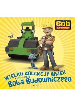 Wielka kolekcja bajek o Bobie Budowniczym