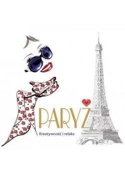 Paryż. Kreatywność i relaks