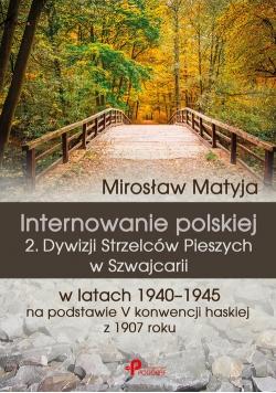 Internowanie polskiej 2. Dywizji Strzelców Pieszych w Szwajcarii w latach 1940-1945 na podstawie V konwencji haskiej z 1907 roku