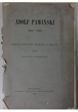 Adolf Pawiński 1840-1896 zarys dziejów żywota i pracy, 1897r.