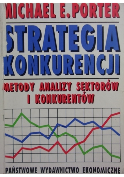 Strategia konkurencji. Metody analizy sektorów i konkurentów