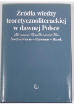 Źródła wiedzy teoretycznoliterackiej w dawnej Polsce