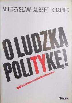 O ludzką politykę!