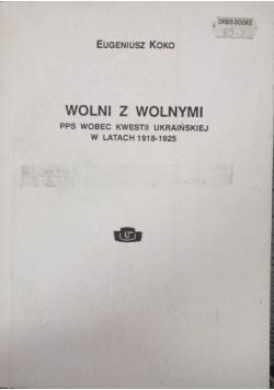 Wolni z wolnymi. PPS wobec kwestii ukraińskiej w latach 1918-1925