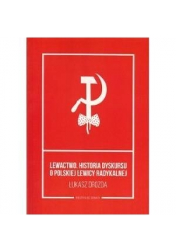 Lewactwo. Historia dyskursu o polskiej...