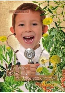 Ziołowa apteczka na dziecięce choroby T.2