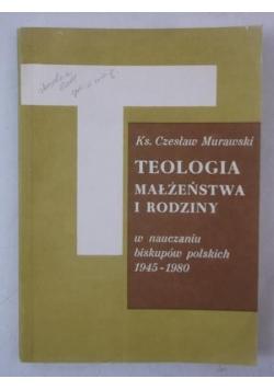 Teologia małżeństwa i rodziny w nauczaniu biskupów polskich 1945-1980