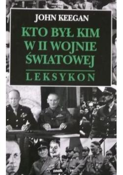 Kto był kim w II wojnie światowej. Leksykon