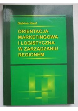 Orientacja marketingowa i logistyczna w zarządzaniu regionem