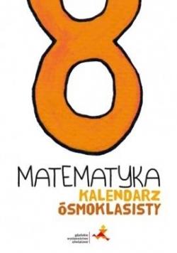 Matematyka SP 8 Kalendarz ósmoklasisty GWO
