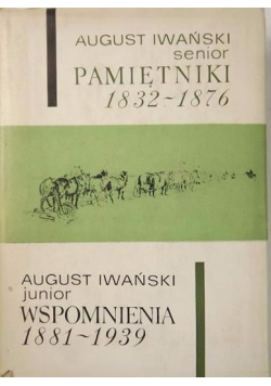 Pamiętniki 1832-1876 / Wspomnienia 1881-1939