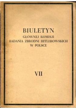 Biuletyn głównej Komisji Badania zbrodni Hitlerowskich w Polsce VII