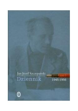 Dziennik 1945-1956 Tom 1