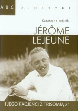 ABC Bioetyki Jerome Lejeune i jego pacjenci z trisomią 21