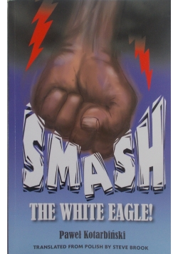 Smash, the white eagle !